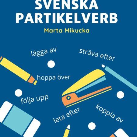 Previous Next  Previous Next E-BOOK Svenska partikelverb, czyli szwedzkie czasowniki frazowe